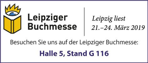 Besuchen Sie uns auf der Leipziger Buchmesse 2019: Halle 5, Stand G 116